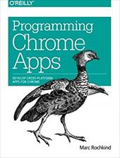 ISBN 9781491904282 product image for Programming Chrome Apps: Develop Cross-Platform Apps for Chrome | upcitemdb.com