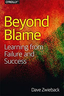 Beyond Blame: Learning From Failure and Success