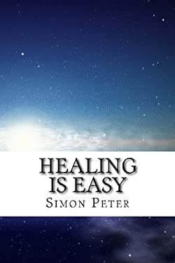 Healing is Easy: A Beginner's Guide to Healing the Sick