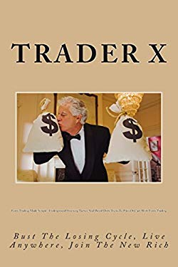 Forex Trading Made Simple : Underground Shocking Tactics And Weird Dirty Tricks To Piles Of Cash With Forex Trading: Bust The Losing Cycle, Live Anywh