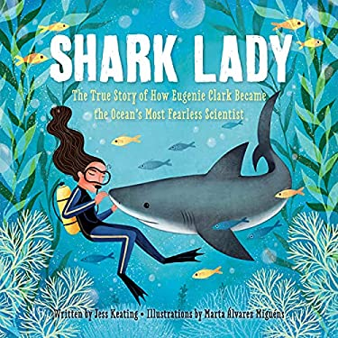Shark Lady: The True Story of How Eugenie Clark Became the Ocean's Most Fearless Scientist (Women in Science Books, Marine Biology for Kids, Shark Gif