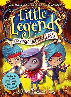 The Magic Looking Glass (Little Legends)