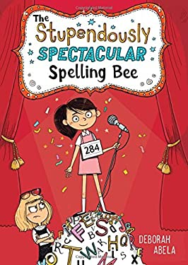 The Stupendously Spectacular Spelling Bee (The Spectacular Spelling Bee)
