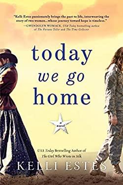 Today We Go Home: A Novel