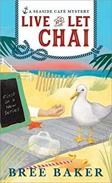 Live and Let Chai (Seaside Caf Mysteries)