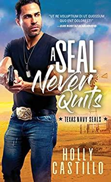 A SEAL Never Quits (Texas Navy SEALs)