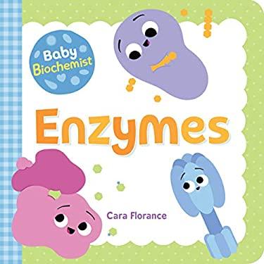 Baby Biochemist: Enzymes (Baby University)