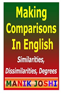 Making Comparisons In English: Similarities, Dissimilarities, Degrees (English Daily Use)