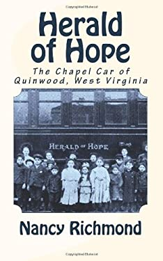 Herald of Hope: The Chapel Car of Quinwood, West Virginia