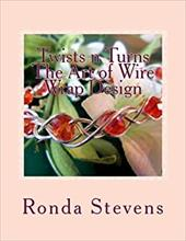 Twists n Turns The Art of Wire Wrap Design: Wire Wrap Jewelry Designs 22747314