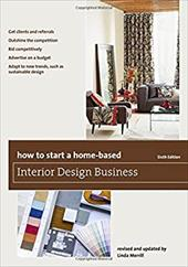 How to Start a Home-Based Interior Design Business (Home-Based Business Series) 23767316
