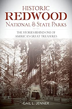Historic Redwood National and State Parks: The Stories Behind One of America's Great Treasures
