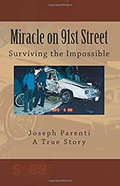 Miracle on 91st Street : Surviving the Impossible