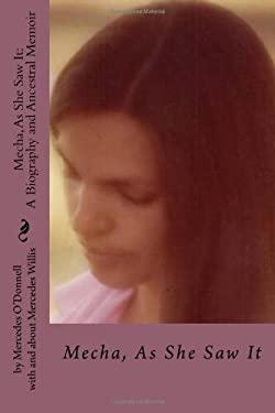 Mecha, As She Saw It: A Biography and Ancestral Memoir