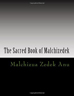 The Sacred Book of Malchizedek: Sometimes tradition is more powerful than truth