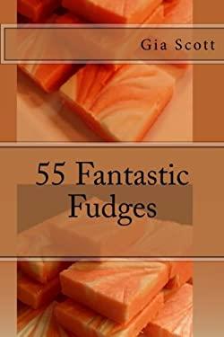55 Fantastic Fudges