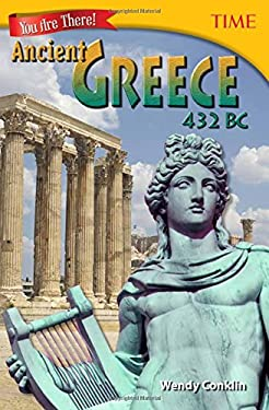 You Are There! Ancient Greece 432 BC (TIME FOR KIDS Nonfiction Readers)