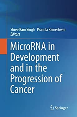MicroRNA in Development and in the Progression of Cancer