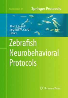 Zebrafish Neurobehavioral Protocols (Neuromethods)