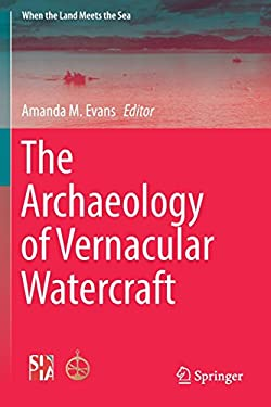 The Archaeology of Vernacular Watercraft (When the Land Meets the Sea)