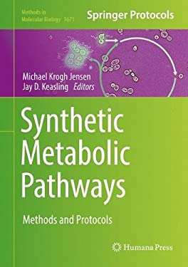 Synthetic Metabolic Pathways: Methods and Protocols (Methods in Molecular Biology)