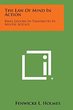 The Law of Mind in Action: Daily Lessons in Treatments in Mental Science