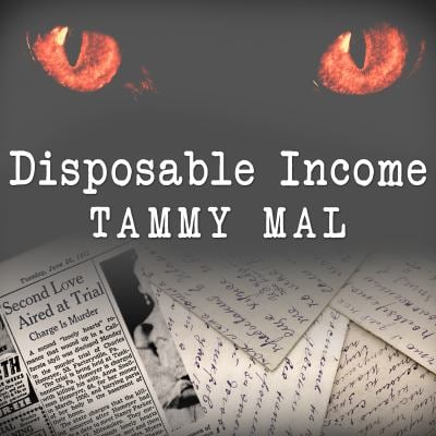 Disposable Income: A True Story of Sex, Greed and Im-purr-fect Murder