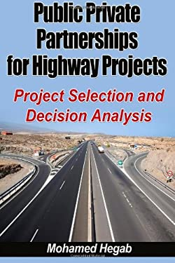 Public Private Partnerships for Highway Projects: Project Selection and Decision Analysis
