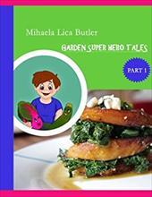 Garden Super Hero Tales (Volume 1) 23591863