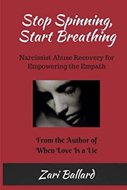 Stop Spinning, Start Breathing: Narcissist Abuse Recovery for Empowering the Empath