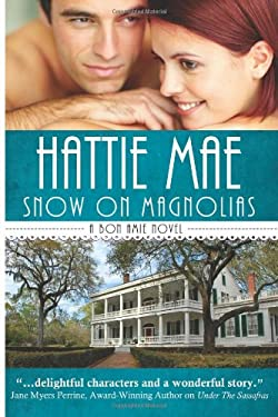 Snow on Magnolias: A Bon Amie Novel (Volume 2)