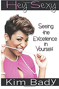 Hey Sexy: Seeing the EXcellence in Yourself