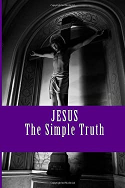 Jesus: The Simple Truth