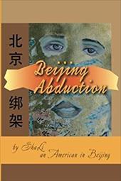 Beijing Abduction (An American in Beijing) 23417156