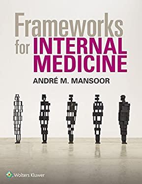 Frameworks for Internal Medicine