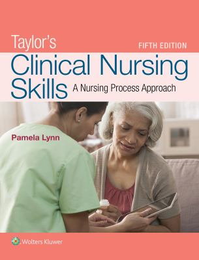 Taylor's Clinical Nursing Skills: A Nursing Process Approach - 5th Edition