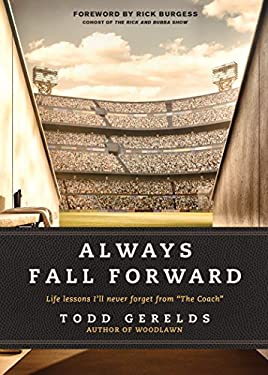 """Always Fall Forward: Life Lessons Ill Never Forget from The Coach"""""""