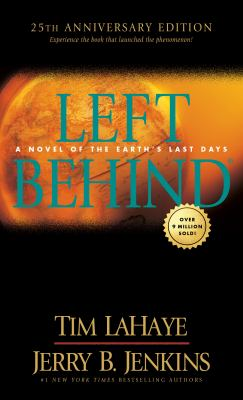 Left Behind 25th Anniversary Edition: Experience the Book that Launched the Phenomenon (Volume 1 of the Left Behind Series) Apocalyptic Christian Fict