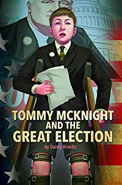 Tommy McKnight and the Great Election (Presidential Politics)