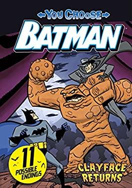 Clayface Returns (You Choose Stories: Batman)