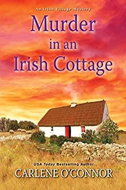 Murder in an Irish Cottage (An Irish Village Mystery)