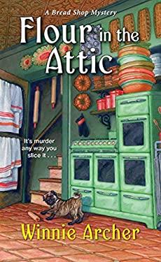 Flour in the Attic (A Bread Shop Mystery)