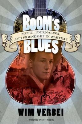 Boom's Blues: Music, Journalism, and Friendship in Wartime (American Made Music Series)