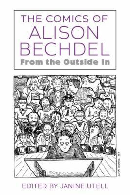 The Comics of Alison Bechdel: From the Outside In (Critical Approaches to Comics Artists Series)