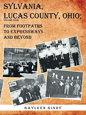 Sylvania, Lucas County, Ohio;: From Footpaths to Expressways and Beyond (Volume 4)