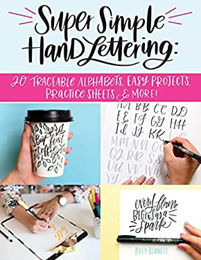 Super Simple Hand Lettering: 20 Traceable Alphabets, Easy Projects, Practice Sheets & More! (Design Originals) Includes Technique Guides, Skill-Buildi