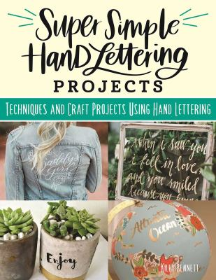Super Simple Hand-Lettering Projects: Techniques and Craft Projects Using Hand Lettering (Design Originals) 15 Step-by-Step Projects for Faux Calligra