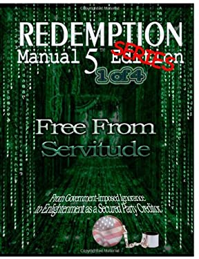 Redemption Manual 5.0 Series - Book 1: Free From Servitude (Volume 1)