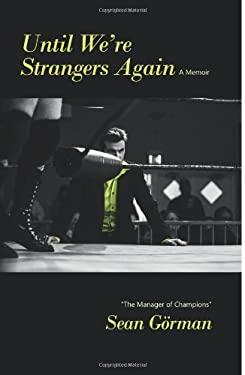 Until We're Strangers Again (A Memoir)