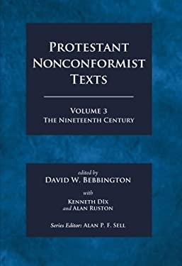 Protestant Nonconformist Texts Volume 3: The Nineteenth Century